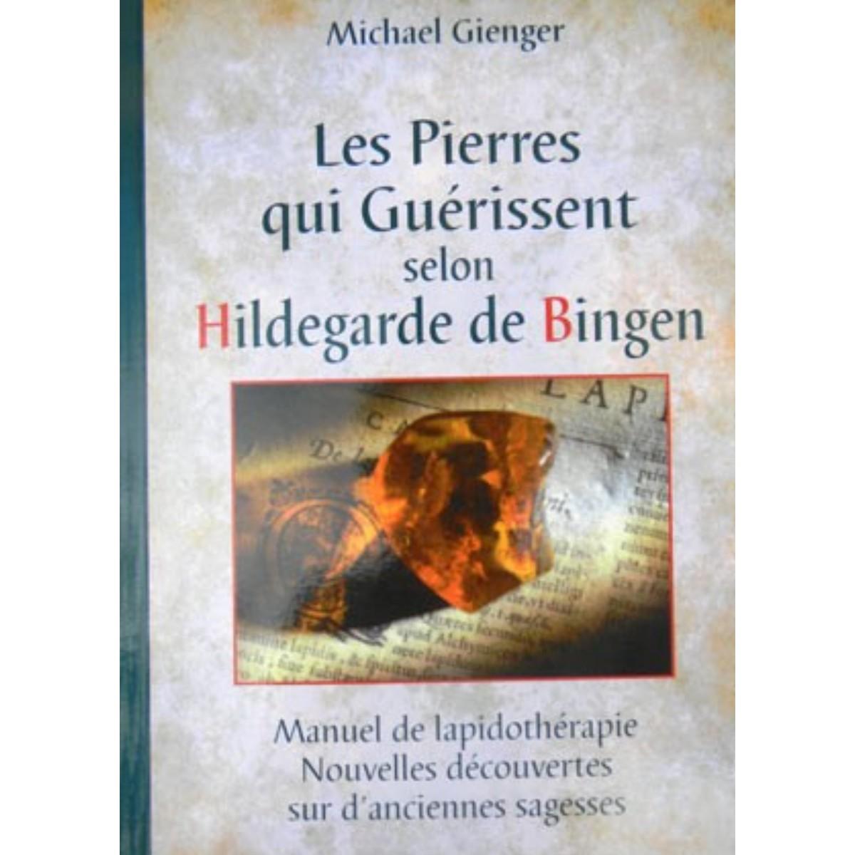 Les pierres qui guérissent selon Hildegarde de Bingen au quotidien
