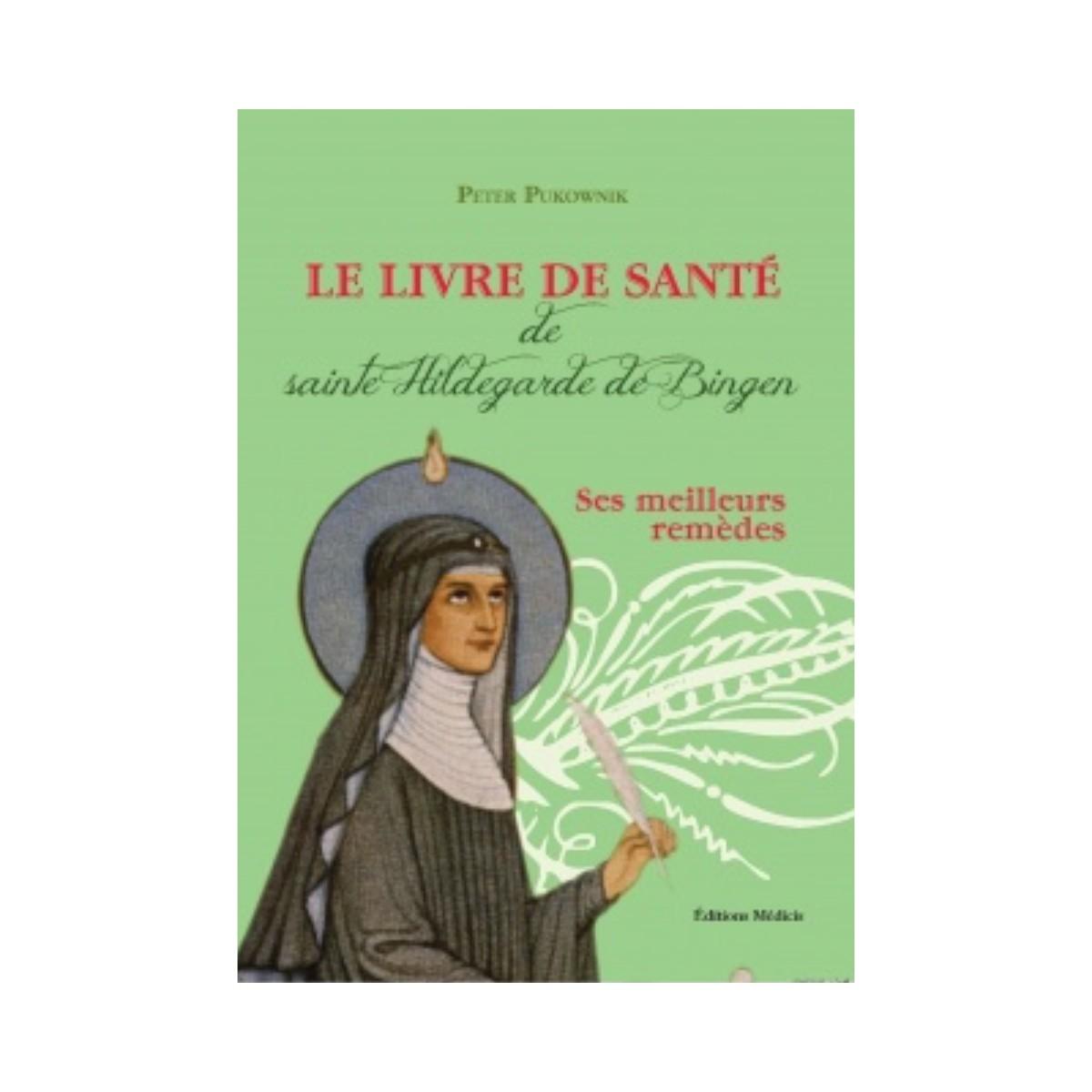 Le livre de santé de Ste Hildegarde de Bingen